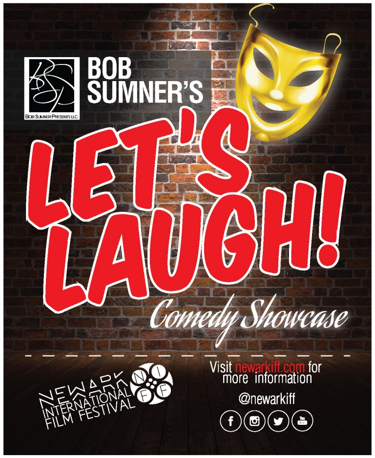 The Newark International Film Festival Presents Bob Sumner's Lets Laugh Comedy Showcase