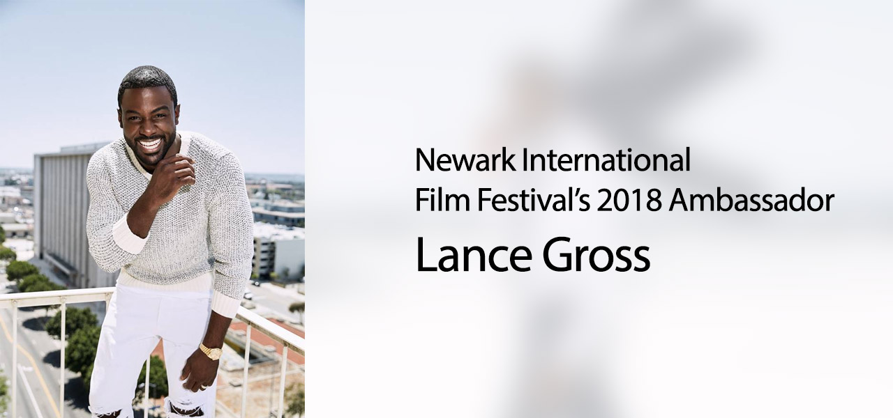 Lance Gross Newark International Film Festival's 2018 Ambassador